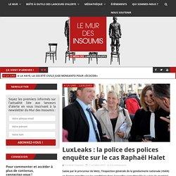 LuxLeaks : la police des polices enquête sur le cas Raphaël Halet