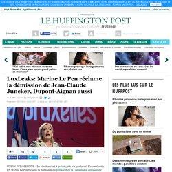 LuxLeaks: Marine Le Pen réclame la démission de Jean-Claude Juncker, Dupont-Aignan aussi