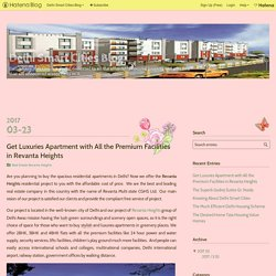 Revanta Heights - Get Luxuries Apartment with All the Premium Facilities - Delhi Smart Cities Blog