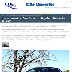 Hire a Luxurious San Francisco Bay Area Limousine Service - Elite Limousine