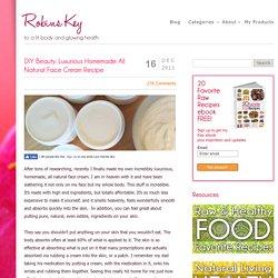 DIY Beauty: Luxurious Homemade All Natural Face Cream Recipe - Robins KeyRobins Key