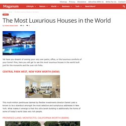 The Most Luxurious Houses in the World - Maganum