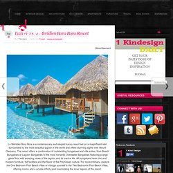 Luxurious Le Meridien Bora Bora Resort - 1 Kind Design 1 Kind Design