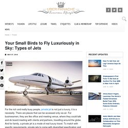 Most Luxurious Private Jets in The World - Types of Jets