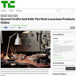 Dymant Crafts And Sells The Most Luxurious Products Online