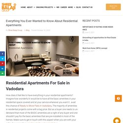 Luxurious Residential Apartment For Sale in Vadodara