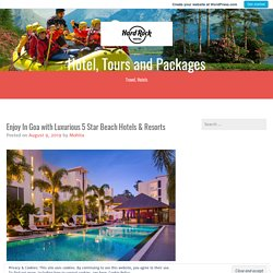 Enjoy In Goa with Luxurious 5 Star Beach Hotels & Resorts – Hotel, Tours and Packages