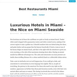 Luxurious Hotels in Miami – the Nice on Miami Seaside – Best Restaurants Miami