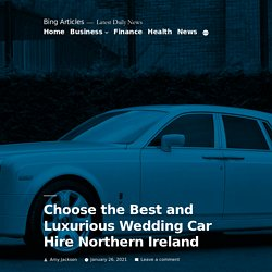 Choose the Best and Luxurious Wedding Car Hire Northern Ireland