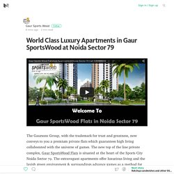 World Class Luxury Apartments in Gaur SportsWood at Noida Sector 79 – Medium