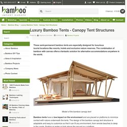 Luxury Bamboo Tents - Canopy Tent Structures