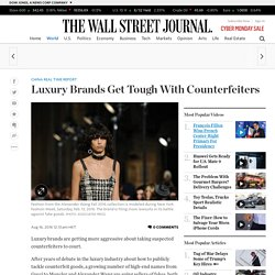 Luxury Brands Get Tough With Counterfeiters - China Real Time Report