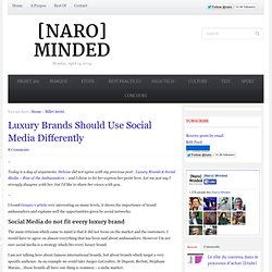 Luxury Brands Should Use Social Media Differently