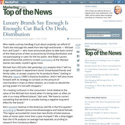 Luxury Brands Say Enough Is Enough; Cut Back On Deals, Distribution 08/11/2016