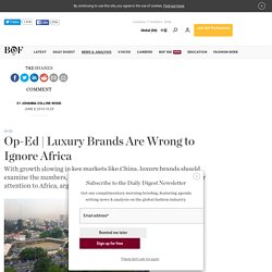 Luxury Brands Are Wrong to Ignore Africa