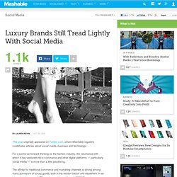 Luxury Brands Still Tread Lightly With Social Media