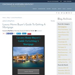 Luxury Home Buying Guide: What To Expect When Getting A Mortgage