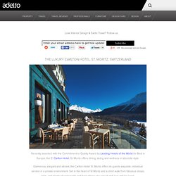 The Luxury Carlton Hotel, St. Moritz, Switzerland