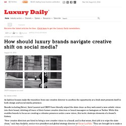 How should luxury brands navigate creative shift on social media?