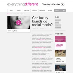 Can luxury brands do social media? - everything different