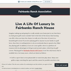 Live A Life Of Luxury In Fairbanks Ranch House