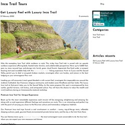 Get Luxury Feel with Luxury Inca Trail
