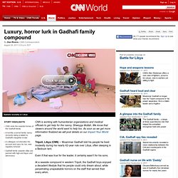 Luxury, horror lurk in Gadhafi family compound