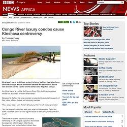 ngo River luxury condos cause Kinshasa controversy