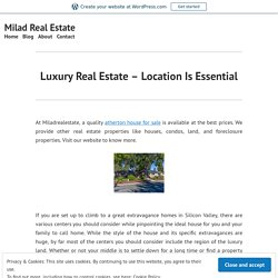 Luxury Real Estate - Location Is Essential
