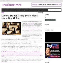 Luxury Brands Using Social Media Marketing Online «FMM