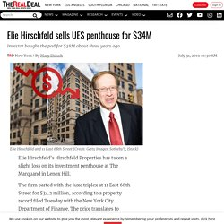 Elie Hirschfeld sells UES penthouse for $34M Key Points