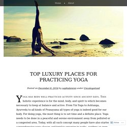 Top Luxury Places for Practicing Yoga