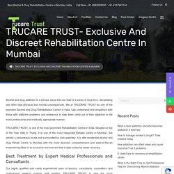Best Luxury Rehabilitation & Rehab Centre in Mumbai, India