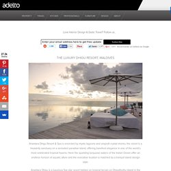 The Luxury Dhigu Resort, Maldives | Luxury Furniture, Property, Travel & Interior Design | Adelto - StumbleUpon