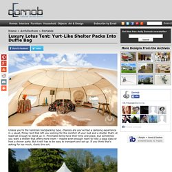 Luxury Lotus Tent: Yurt-Like Shelter Packs Into Duffle Bag