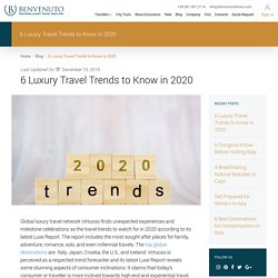 6 Luxury Travel Trends to Know in 2020