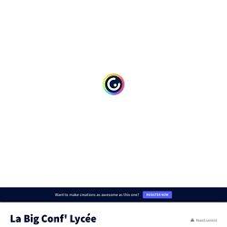 La Big Conf' Lycée par Marie-Laure Boulanger sur Genially