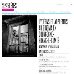 Lycéens et apprentis au cinéma en Bourgogne-Franche-Comté