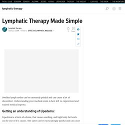 Lymphatic Therapy Made Simple - Lymphatic Therapy Services