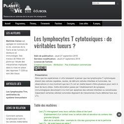 Les lymphocytes T cytotoxiques: de véritables tueurs?
