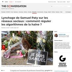 Lynchage de Samuel Paty sur les réseaux sociaux: comment réguler les algorithmes de la haine?