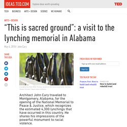 """""""This is sacred ground"""": a visit to the lynching memorial in Alabama"""