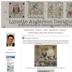 Lynette Anderson Designs: Hexagon Tutorial...