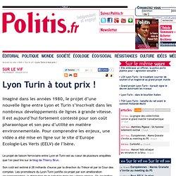 Lyon Turin à tout prix !