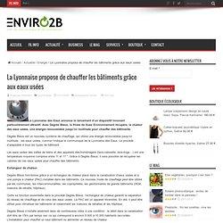 La Lyonnaise propose de chauffer les bâtiments grâce aux eaux usées