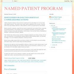 BORTEZOMIB FOR INJECTION BORTENAT LYOPHILIZED PRECAUTIONS