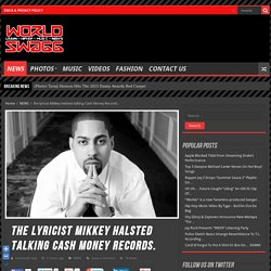 the lyricist Mikkey Halsted talking Cash Money Records.