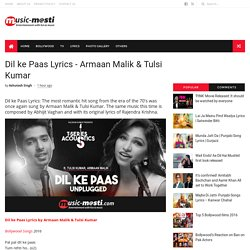 Dil ke Paas Lyrics - Armaan Malik & Tulsi Kumar - MUSIC-MASTI.COM