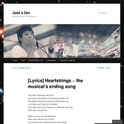 [Lyrics] Heartstrings ~ the musical's ending song