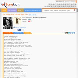"Lyrics for ""You Don't Mess Around With Jim"" by Jim Croce"